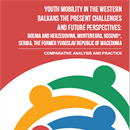 """Youth Mobility in the Western Balkans the present challenges and future perspectives"", comparative overview and analysis"